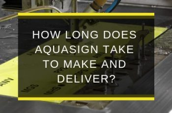 AQS-JAN19-B1-How-long-does-Aquasign-take-to-make-and-deliver-blog-feature-image
