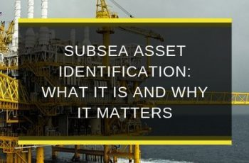 AQS-OCT19-B1-Subsea-asset-identification-what-it-is-and-why-it-matters-blog-feature-image